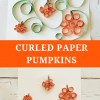 Curled Paper Pumpkins and Tissue Box Monsters