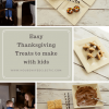 Easy Thanksgiving Treats to make With Kids