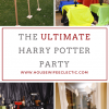The ULTIMATE Harry Potter Party