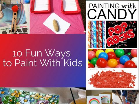 10 Fun Ways to Paint With Kids and Project Link-Up