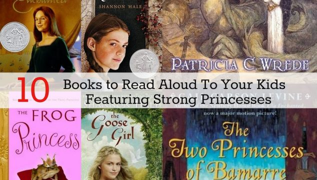 10 Books to Read Aloud to Your Kids Featuring Strong Princesses