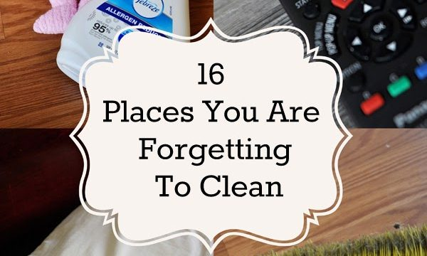 16 places you are forgetting to clean