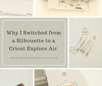 Why I Switched from a Silhouette to a Cricut Explore Air
