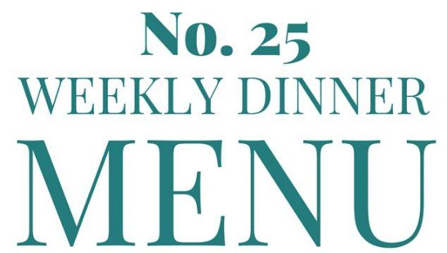 Weekly Menu #25