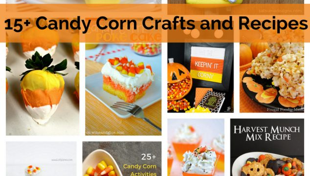15+ Candy Corn Crafts and Recipes