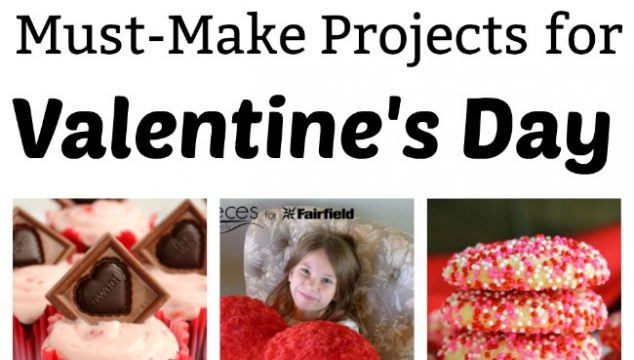 Must Make Projects for Valentine's Day
