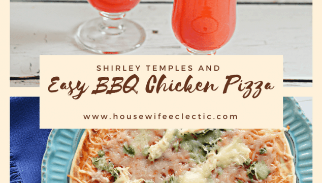 Easy BBQ Chicken Pizza and Shirley Temples