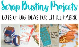 Scrap Busting Projects: Big Ideas for Little Fabric