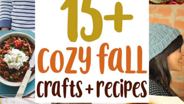 15+ Cozy Fall Crafts and Recipes