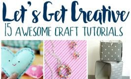 15 Awesome Craft Tutorials