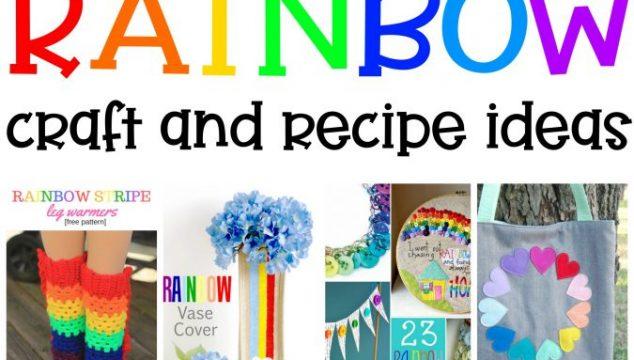 RAINBOW- Craft and Recipe Ideas
