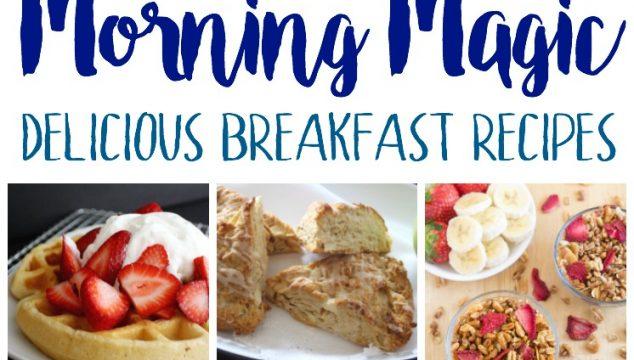 Morning Magic: Delicious Breakfast Recipes