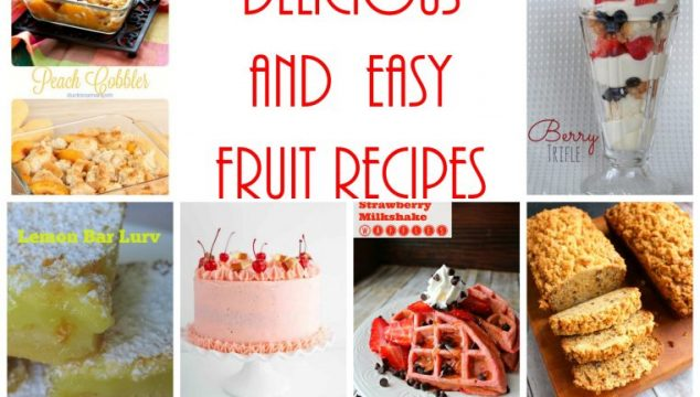 Delicious and Easy Fruit Recipes