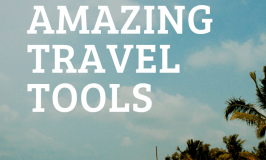 10 Amazing Travel Tools That Will Change Your Perspective of Traveling
